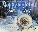 Skippyjon Jones Snow What by Judy Schachner: Book Cover