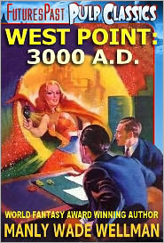 MANLY WADE WELLMAN - WEST POINT, 3000 A.D. - The Golden Age SF Pulp Classic