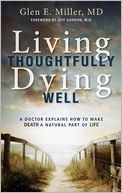 Living Thoughtfully, Dying Well