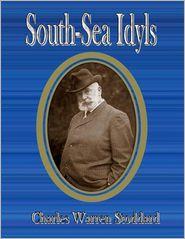 Charles Warren Stoddard - South-Sea Idyls