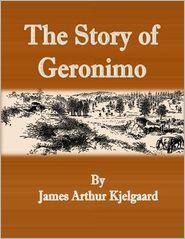 James Arthur Kjelgaard - The Story of Geronimo