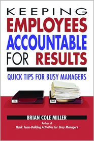 Brian Cole Miller - Keeping Employees Accountable for Results