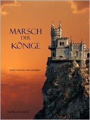 Morgan Rice - MARSCH DER KÖNIGE (Band 2 im Ring der Zauberei)
