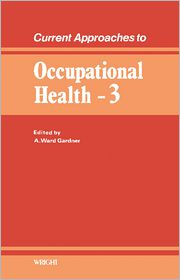 A. Ward Gardner - Current Approaches to Occupational Health