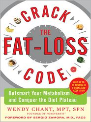 Wendy Chant - Crack the Fat-Loss Code: Outsmart Your Metabolism and Conquer the Diet Plateau