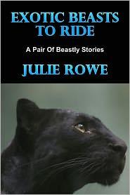 Julie Rowe - Exotic Beasts To Ride (Bestiality Erotica)