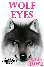Julie Rowe - Wolf Eyes (Bestiality Erotica)