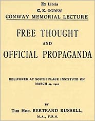 Bertrand Russell - Free Thought and Official Propaganda