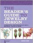 Book Cover Image. Title: The Beader's Guide to Jewelry Design:  A Beautiful Exploration of Unity, Balance, Color & More, Author: by Margie Deeb
