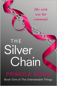 Primula Bond - The Silver Chain (Unbreakable Trilogy, Book 1)