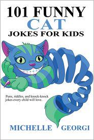 Michelle Georgi - 101 Funny Cat Jokes For Kids