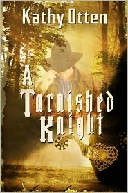 Kathy Otten - A Tarnished Knight
