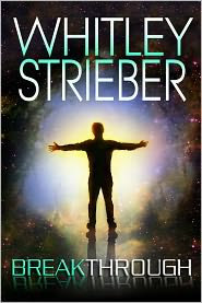 Whitley Strieber - Breakthrough - Book III of the Communion Series