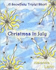 Alexandra Lanc - Christmas In July (A Snowflake Triplet Short Story)