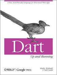 Seth Ladd  Kathy Walrath - Dart: Up and Running