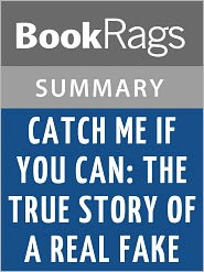 BookRags - Catch Me if You Can by Frank Abagnale Summary & Study Guide