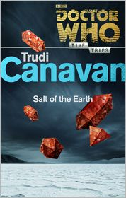 Trudi Canavan - Doctor Who: Salt of the Earth (Time Trips)
