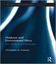 Christopher G. Framarin - Hinduism and Environmental Ethics