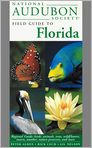 Book Cover Image. Title: National Audubon Society Regional Guide to Florida, Author: NATIONAL AUDUBON SOCIETY,�NATIONAL AUDUBON SOCIETY,�Richard Keen,�Richard B. Cech