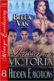 Becca Van - Passion, Victoria 8: Hidden Emotions