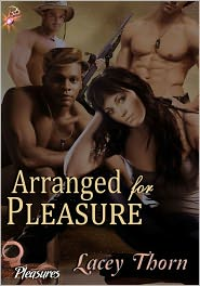 Lacey Thorn - Arranged for Pleasure (Pleasures Series, Book Six) by Lacey Thorn