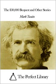 Mark Twain - The $30000 Bequest and Other Stories