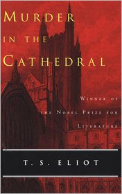 T. S. (Thomas Stearns) Eliot - Murder in the Cathedral