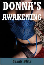 Sarah Blitz - Donna's Awakening: A Lesbian Threesome Office Sex Story