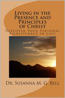 Living in the Presence and Principles of Christ