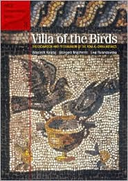 Villa of theBirds : the Excavation and Preservation of the Kom al-Dikka Mosaics