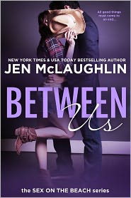 Jen McLaughlin - Between Us (Sex on the Beach)