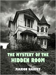 Marion Harvey - The Mystery of the Hidden Room (Illustrated)