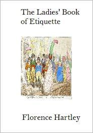 Florence Hartley - The Ladies' Book of Etiquette