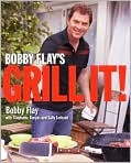 Book Cover Image. Title: Bobby Flay's Grill It!, Author: by Bobby  Flay