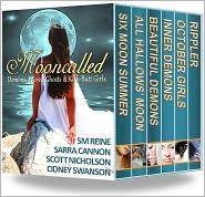 Scott Nicholson, Sarra Cannon, Cidney Swanson SM Reine - Mooncalled: Demons, Weres, Ghosts & Kick-Butt Girls (6 YA Fantasy Novels)