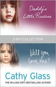 Cathy Glass - Daddy's Little Princess and Will You Love Me 2-in-1 Collection