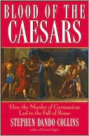 Blood of the Caesars : How the Murder of Germanicus Led to the Fall of Rome