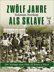 Solomon Northup - Zwölf Jahre als Sklave - 12 Years a Slave (Teil 3)