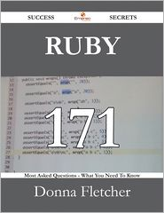 Donna Fletcher - Ruby 171 Success Secrets - 171 Most Asked Questions On Ruby - What You Need To Know