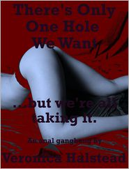 Veronica Halstead - There's Only One Hole We Want and We're All Taking It: A Rough Anal Sex Gangbang Short