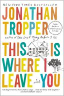 This Is Where I Leave You by Jonathan Tropper: Book Cover