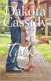 Dakota Cassidy - Talk Dirty to Me