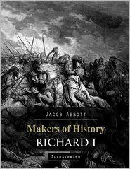 Jacob Abbott - Makers of History: Richard I (Illustrated)