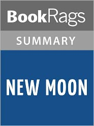 BookRags - New Moon by Stephenie Meyer Summary & Study Guide