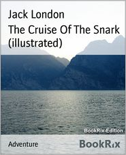 Jack London - The Cruise Of The Snark (illustrated)