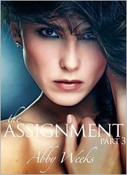 Abby Weeks - The Assignment 3