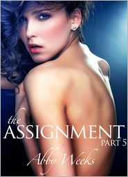Abby Weeks - The Assignment 5