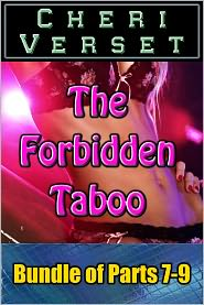 Cheri Verset - The Forbidden Taboo: Bundle of Parts 7-9 (family sex erotica)