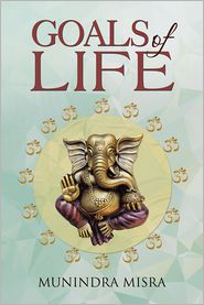 Munindra Misra - Goals of Life (PagePerfect NOOK Book)