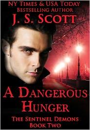 J. S. Scott - A Dangerous Hunger: Book Two The Sentinel Demons